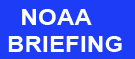 Click to access NOAA Briefing Website
